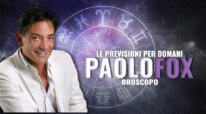 Oroscopo Paolo Fox, le anticipazioni di domani sabato 6 giug