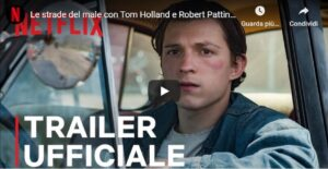Netflix, Le strade del male. Il trailer del nuovo film con Tom Holland