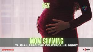 Mom shaming: cos'è e come si sta diffondendo il bullismo sulle madri